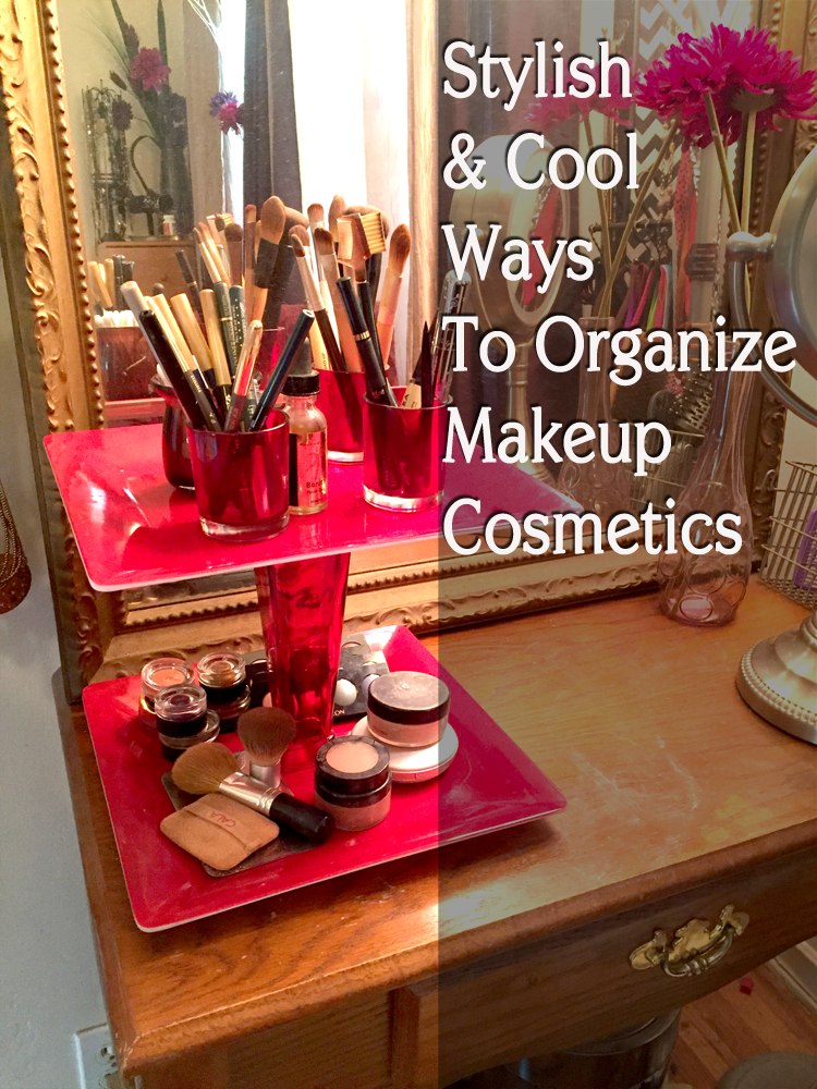 stylish and cool ways to organize makeup